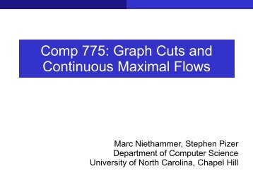 Graph Cuts and Continuous Maximal Flows - Department of ...