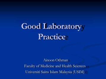 Good Laboratory Practice - UKM Medical Centre