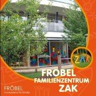 fröbel zak - Familienzentrum ZAK - FRÖBEL - Kompetenz für Kinder