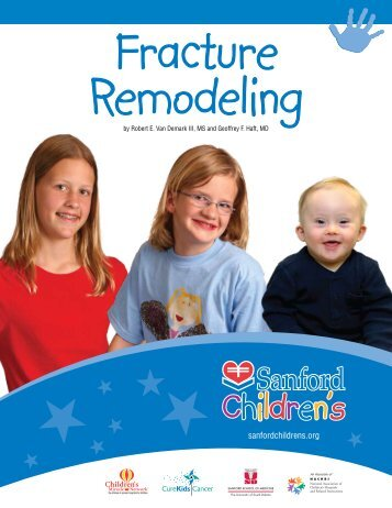 Sanford Childrens Orthopedic Fracture Remodeling - Sanford Health