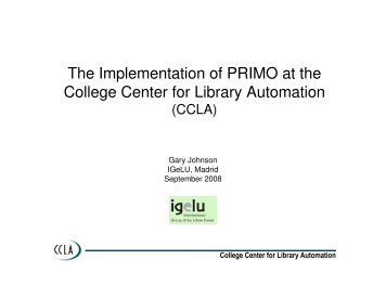The Implementation of PRIMO at the College Center for ... - IGeLU