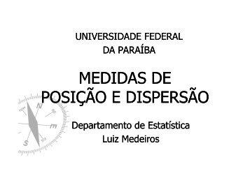 Medidas de Posição e Dispersão - Departamento de Estatística