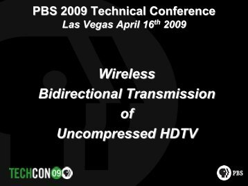 Wireless Bidirectional Transmission of Uncompressed HDTV - PBS