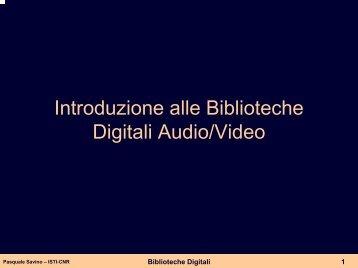 Applicazioni delle biblioteche digitali audio/video - ISTI CNR
