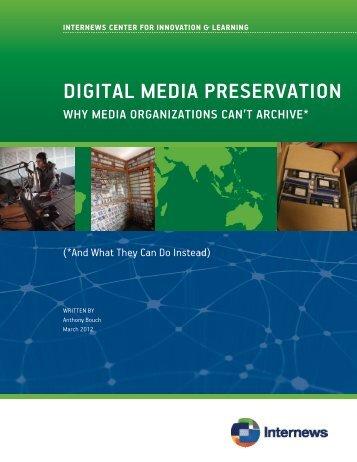DIGITAL MEDIA PRESERVATION - Internews
