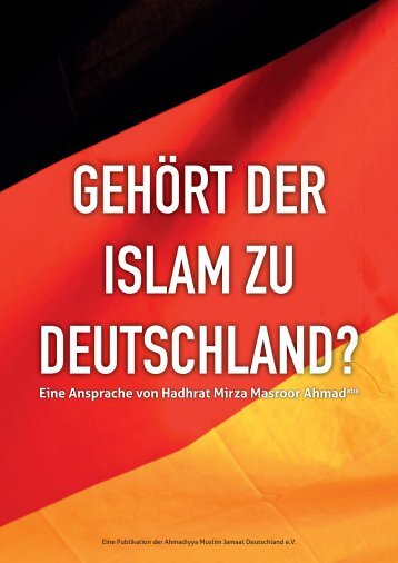 Gehört der Islam zu Deutschland? Hadhrat Mirza Masroor Ahmad