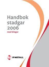 Handbok med bilagor 2006.fm - IF Metall