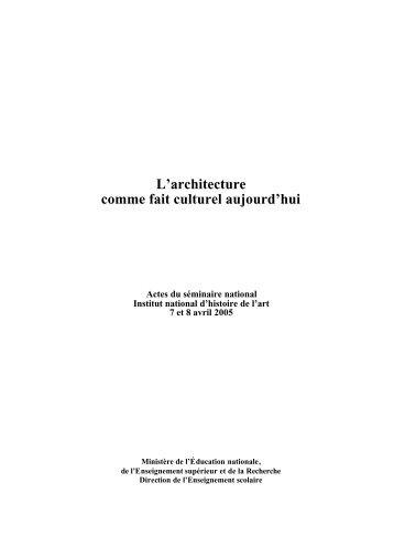 L'architecture comme fait culturel aujourd'hui - Ministère de l ...