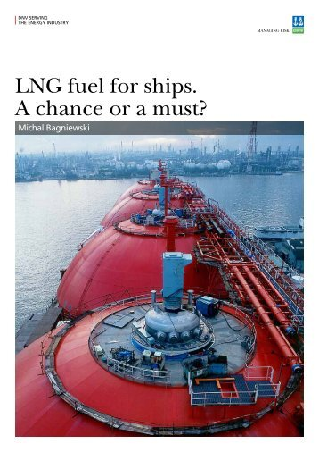 LNG fuel for ships. A chance or a must? - DNV