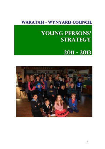 Young Persons Strategy 2011 - 2013 - Waratah-Wynyard Council