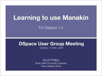 Learning to Use Manakin - Texas Digital Library