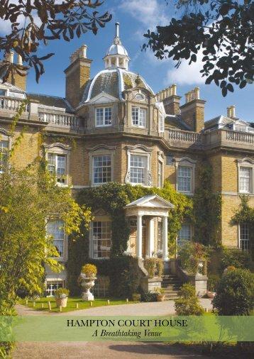 HAMPTON COURT HOUSE A Breathtaking Venue