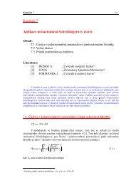 Kapitola 7 Aplikace nestacionární Schrödingerovy teorie