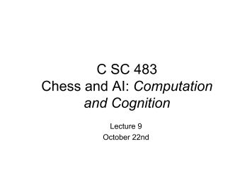 C SC 483 Chess and AI: Computation and Cognition