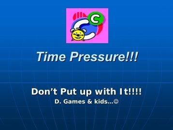 Time Pressure!!!