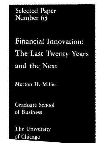 Financial Innovation: The Last Twenty Years and the Next