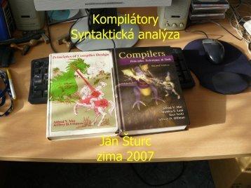 Kompilátory Syntaktická analýza Ján Šturc zima 2007