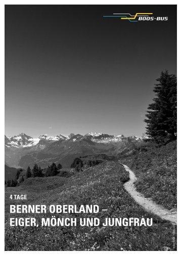 BERNER OBERLAND – EIGER, MÖNCH UND JUNGFRAU