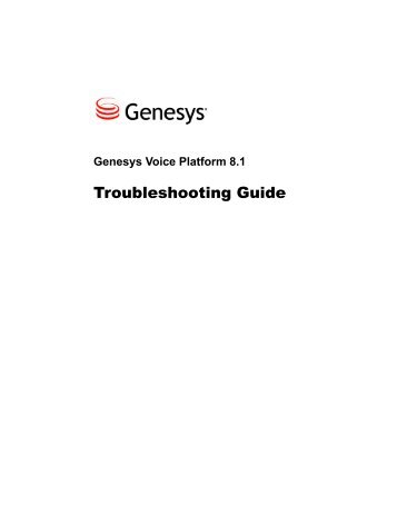 Genesys Voice Platform 8.1 Troubleshooting Guide
