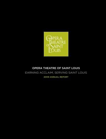 OPERA THEATRE OF SAINT LOUIS | 2009 ANNUAL REPORT