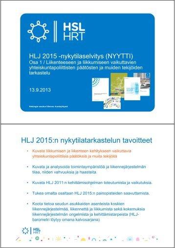 HLJ 2015:n nykytilatarkastelun tavoitteet - HSL