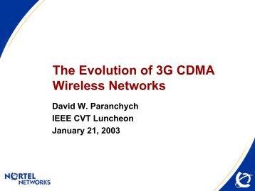 The Evolution of 3G CDMA Wireless Networks - Cvt-dallas.org