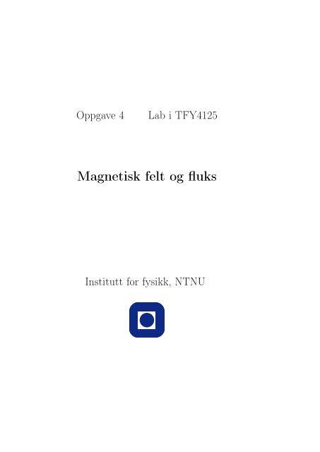 Magnetisk felt og fluks - NTNU