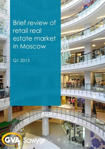 Retail real estate market, Moscow, 1Q2013 - GVA Sawyer