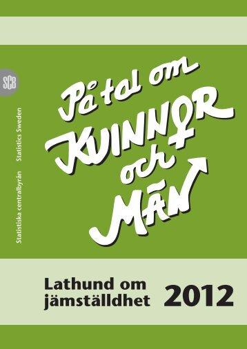 Lathund om jämställdhet 2012 (pdf) - Statistiska centralbyrån