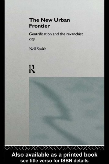 kıtap Neil Smith__The_New_Urban_Frontier__Gentrification_and_the_Revanchist_City