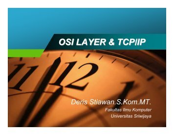 OSI LAYER & TCP/IP - Universitas Sriwijaya
