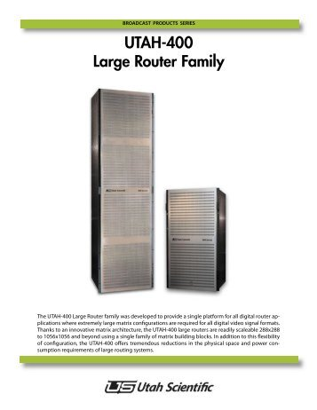 UTAH-400 Large Routers Brochure.indd - Utah Scientific