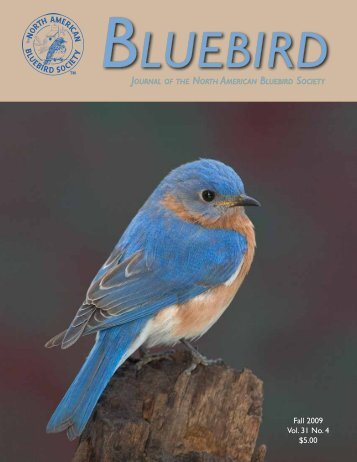 Fall 2009 Vol. 31 No. 4 $5.00 - North American Bluebird Society