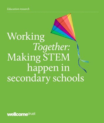 Working Together: Making STEM happen in ... - Wellcome Trust