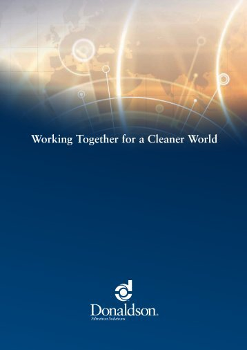 Working Together for a Cleaner World - Donaldson Company, Inc.