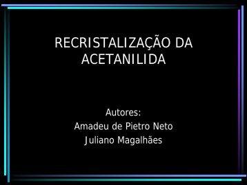 Recristalização da Acetanilida LIC 2004 - cempeqc - Unesp