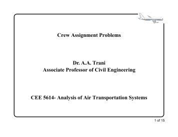 Crew Assignment Problems Dr. AA Trani Associate Professor of Civil