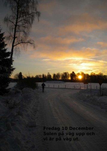 Fredag 10 December Solen på väg upp och vi är på ... - physiochraft
