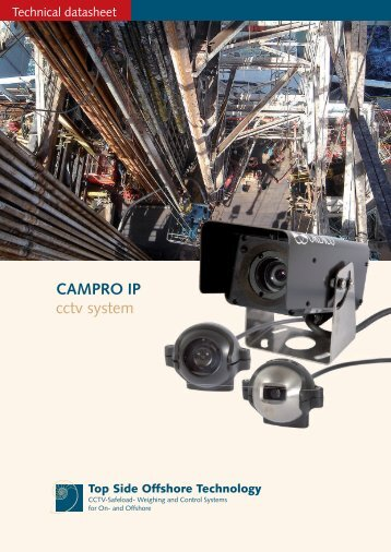 CAMPRO IP cctv system - Top Side Offshore Technology