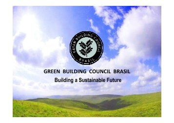 GREEN BUILDING COUNCIL BRASIL Building a Sustainable Future