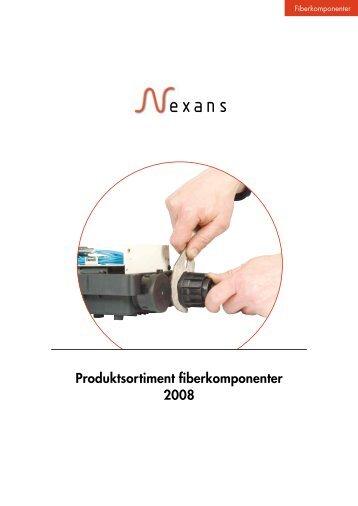 Produktsortiment fiberkomponenter 2008 - Nexans
