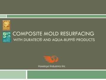 Composite mold resurfacing - Hawkeye Industries