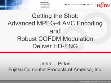 Advanced MPEG-4 AVC Encoding and Robust ... - TBC Integration