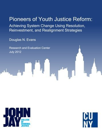 Pioneers of Youth Justice Reform: Achieving System Change Using