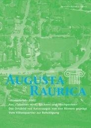 Taberne» wird «Bäckerei und Wachposten» - Augusta Raurica
