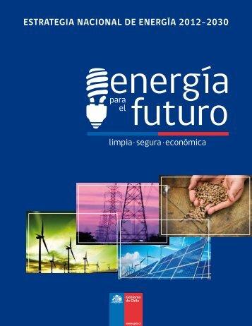 ESTRATEGIA NACIONAL DE ENERGÍA 2012-2030 - El Mostrador