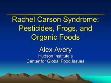 Rachel Carson Syndrome: Pesticides, Frogs, and Organic Foods