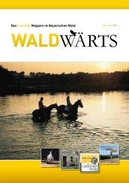 Das Frei-Zeit-Magazin im Bayerischen Wald - waldwaerts-online