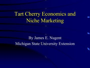 Tart Cherry Economics and Niche Marketing - Utah State ...