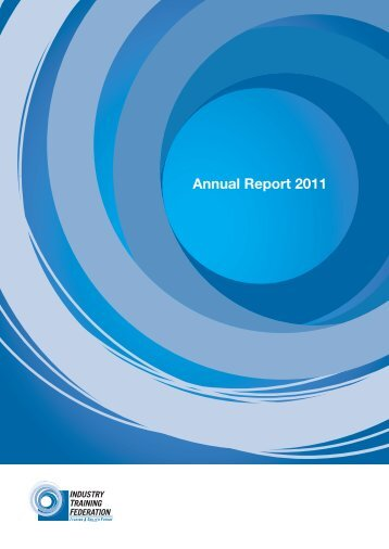 Annual Report 2011 - Industry Training Federation